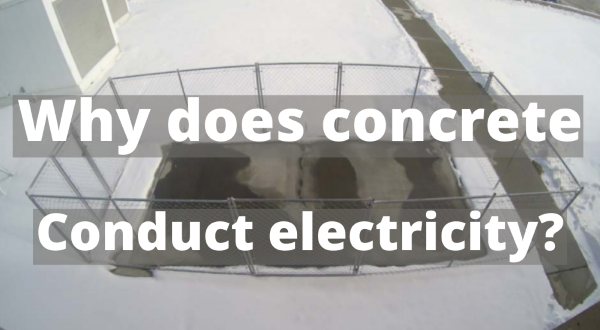 Why does concrete conduct electricity?